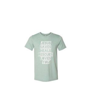 Jesus Saves Heals Rescues T-Shirt! (Mint)