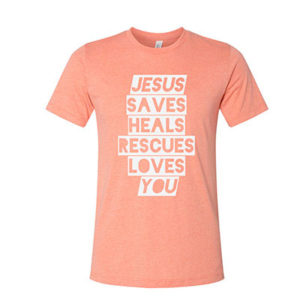 Jesus Saves Heals Rescues T-Shirt! (Sunset)